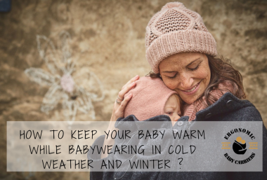 How to Keep Your Baby Warm While Babywearing in Cold Weather and Winter
